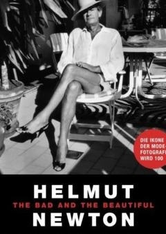 Helmut Newton: The Bad & The Beautiful